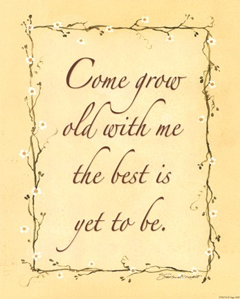 Framed Come Grow Old With Me Print