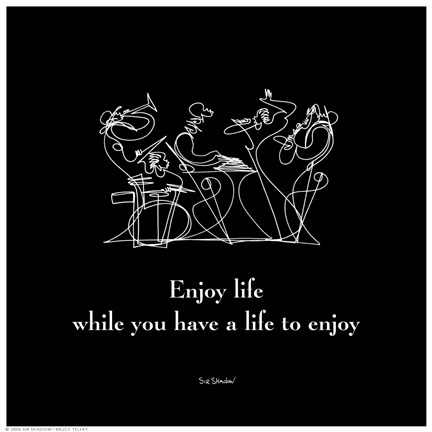 Framed Enjoy Life II Print