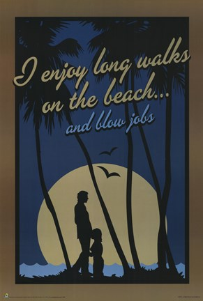 Framed I enjoy long walks on the beach & blow jobs! Print