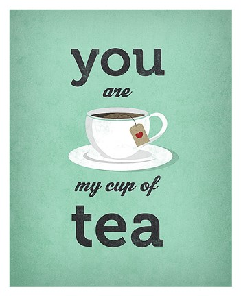 Framed You Are My Cup of Tea (teal) Print