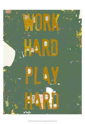Framed Work Hard Play Hard II Print
