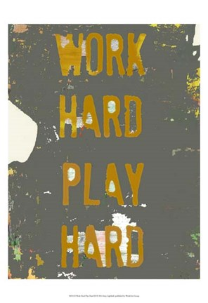 Framed Work Hard Play Hard III Print
