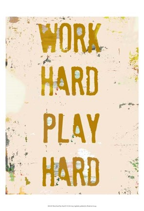 Framed Work Hard Play Hard IV Print