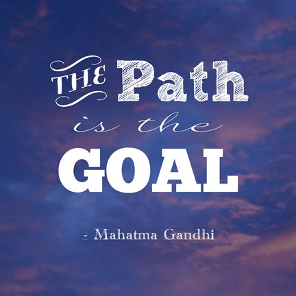 Framed Path Is The Goal -Mahatma Gandhi Print