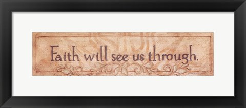 Framed Faith Will See Us Print