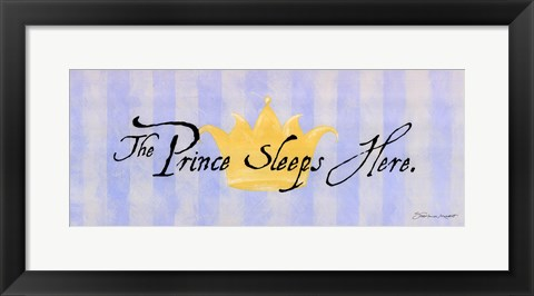 Framed Prince Sleeps Here Print