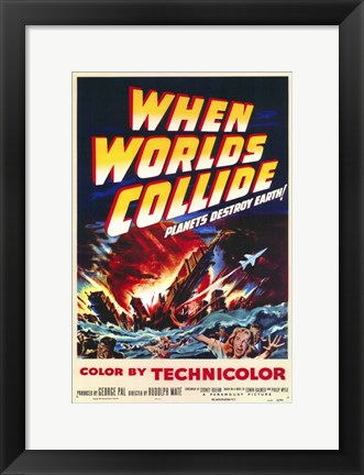 Framed When Worlds Collide Print