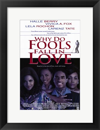 Framed Why Do Fools Fall in Love Print