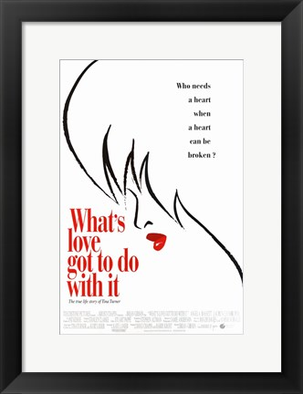 Framed What's Love Got to Do with it Print