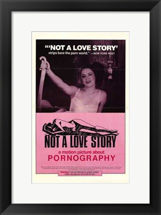 Framed Not a Love Story Print