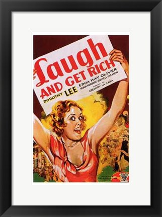 Framed Laugh and Get Rich Print