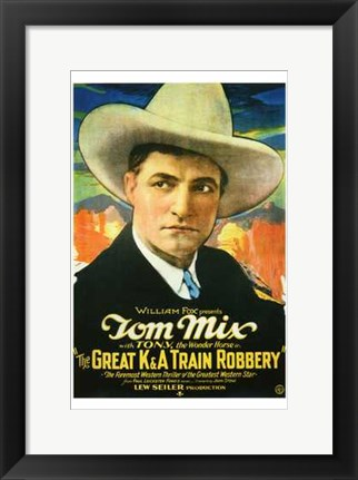 Framed Great K a Train Robbery With Tom Mix Print