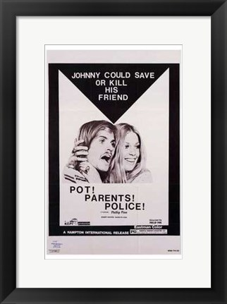 Framed Pot! Parents! Police! Print