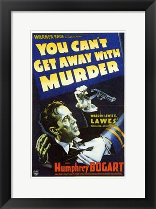 Framed You Can't Get Away with Murder Print