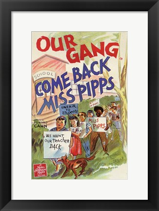Framed Come Back Miss Pipps Print