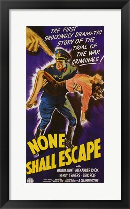 Framed None Shall Escape Print