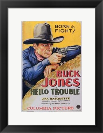 Framed Hello Trouble Buck Jones Print