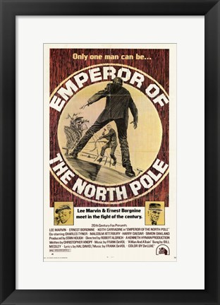 Framed Emperor of the North Pole Only One Man Print