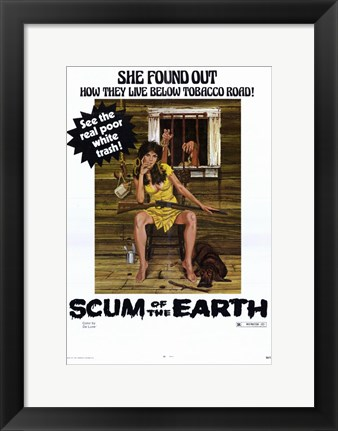 Framed Scum of the Earth Print