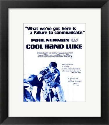 Framed Cool Hand Luke Failure to Communicate Print