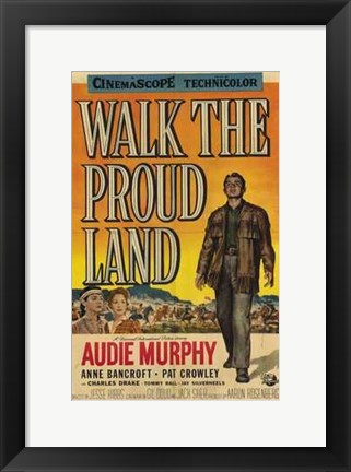 Framed Walk the Proud Land Print
