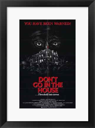Framed Don't Go in the House Print