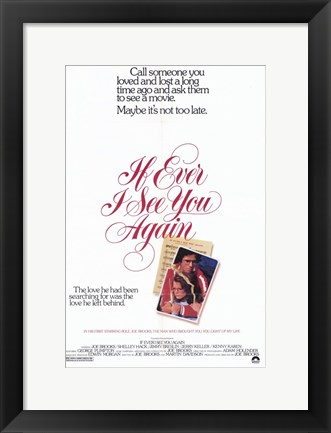 Framed If Ever I See You Again Print