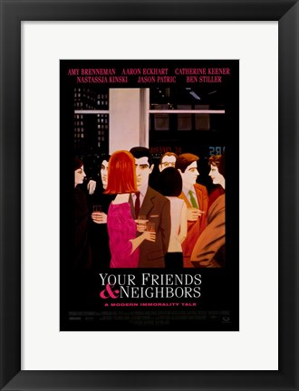 Framed Your Friends Neighbors Print