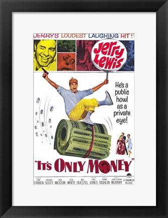 Framed It's Only Money Print