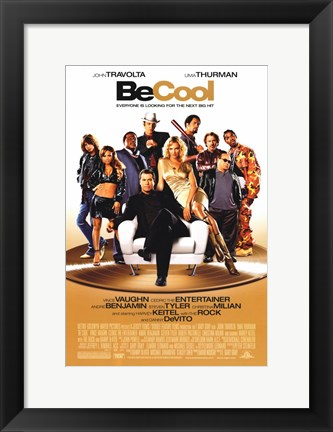 Framed Be Cool Cast Print