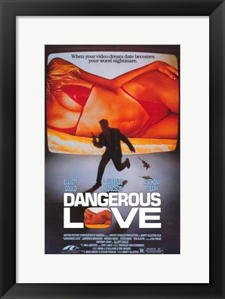 Framed Dangerous Love Print