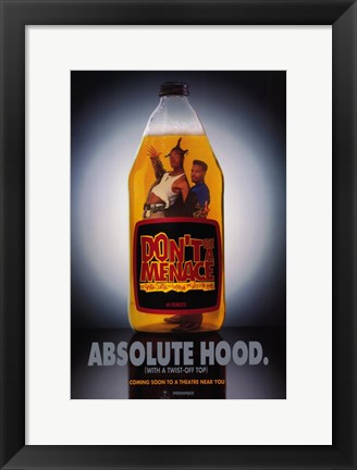 Framed Don't Be a Menace to South Central Absolute Hood Print