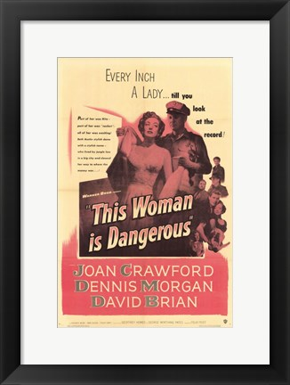 Framed This Woman is Dangerous (movie poster) Print