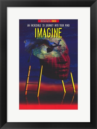 Framed Imagine (Imax) Print