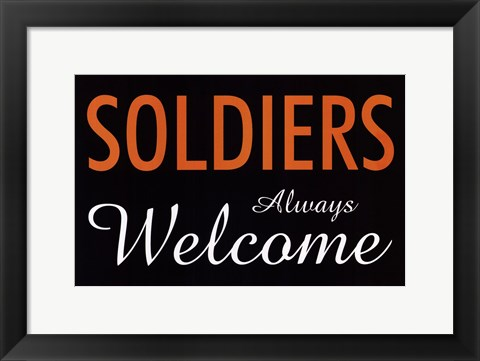 Framed Soldiers Always Welcome Print