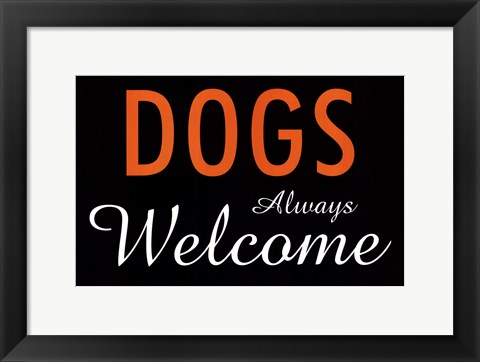 Framed Dogs Always Welcome Print