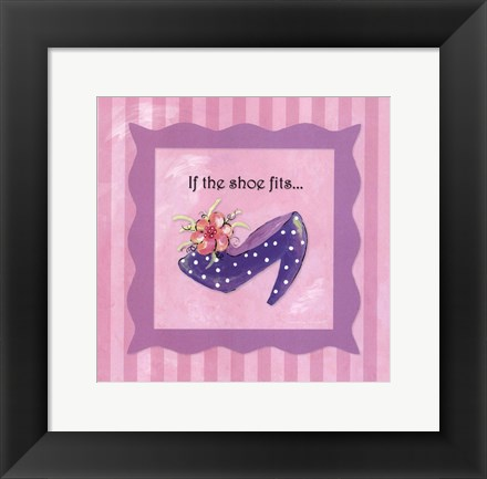 Framed If The Shoe Fits Print