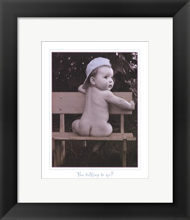 Framed You Talking To Me Print