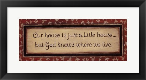 Framed Our House Is... Print