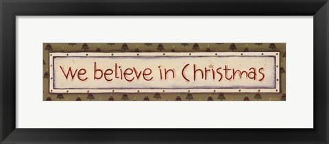 Framed We Believe In Christmas Print