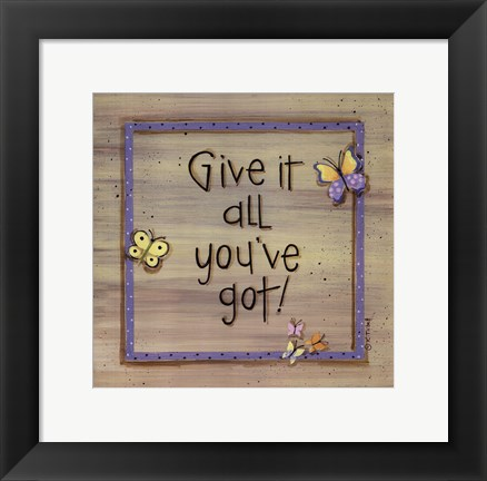 Framed Give It All You've Got Print