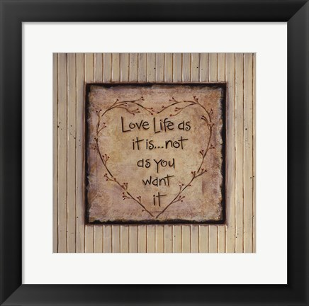 Framed Love Life As It Is Print
