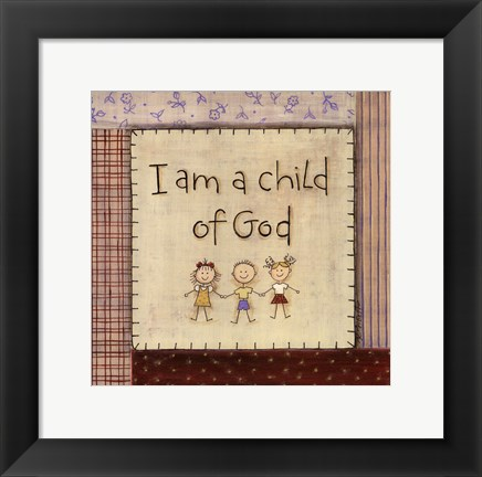 Framed I am a Child of God Print