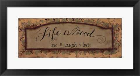 Framed Life is Good Print