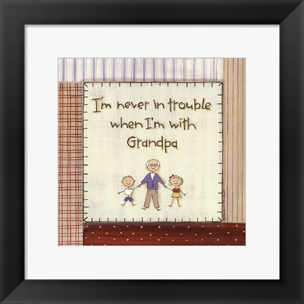 Framed I'm Never in Trouble.. Print