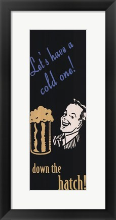 Framed Let's have a cold one Print