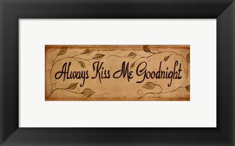 Framed Always Kiss Me Print
