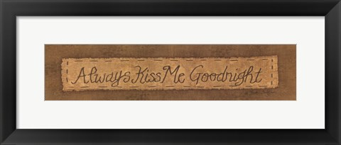 Framed Always Kiss Me Goodnight Print