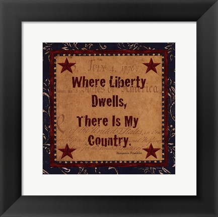 Framed Where Liberty Dwells Print