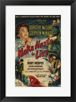 Framed Make Haste to Live Print